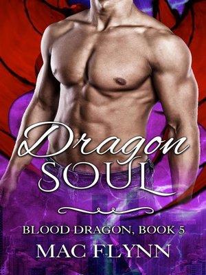 cover image of Dragon Soul--Blood Dragon, Book 5 (Vampire Dragon Shifter Romance)