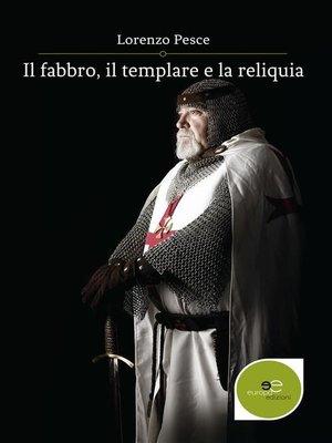 cover image of Il fabbro, il templare e la reliquia