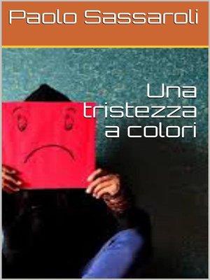 cover image of Una tristezza a colori
