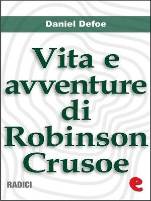 cover image of Vita e Avventure di Robinson Crusoe (Life and Adventures of Robinson Crusoe)