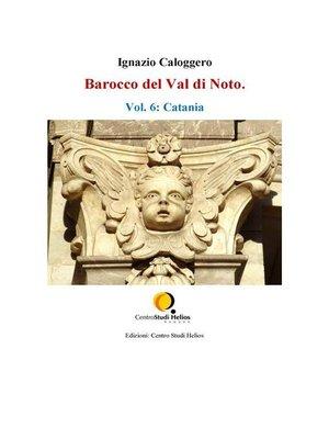 cover image of Barocco del Val di Noto. Volume 6--Catania
