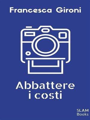 cover image of Abbattere i costi