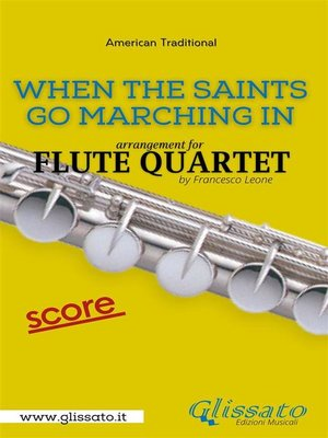 cover image of When the Saints Go Marching In--Flute Quartet--Score