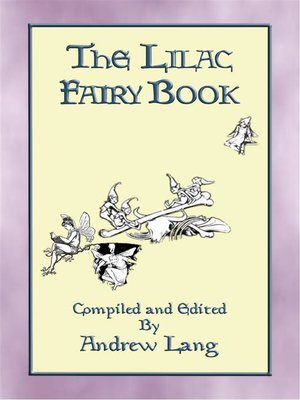 cover image of THE LILAC FAIRY BOOK--32 Illustrated Folk and Fairy Tales