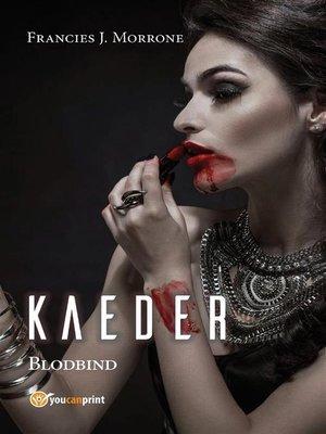 cover image of Kaeder--Blodbind