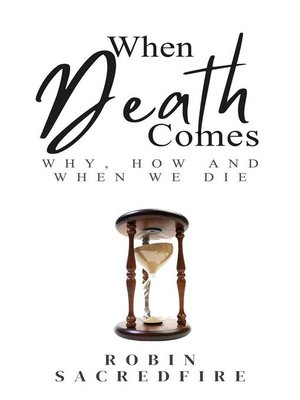 cover image of When Death Comes--Why, How and When We Die