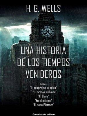 cover image of Una historia de los tiempos venideros