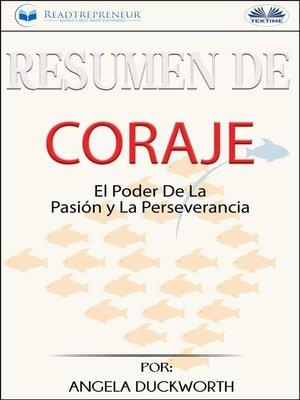 cover image of Resumen De Coraje--El Poder De La Pasión Y La Perseverancia, Por Angela Duckworth
