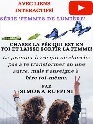 cover image of Chasse La Fée Qui Est En Toi Et Laisse Sortir La Femme