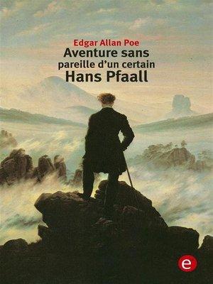 cover image of Aventure sens pareille d'un certain Hans Pfaall