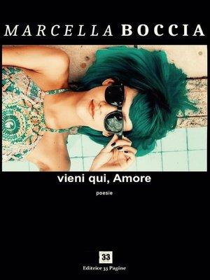 cover image of Vieni qui amore