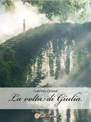 cover image of La volta di Giulia