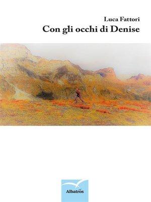 cover image of Con gli occhi di Denise