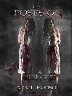 cover image of La Posesión De Lillie Y Rose