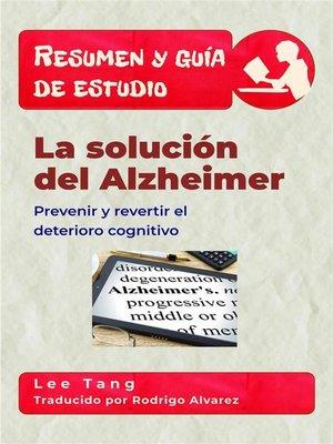cover image of Resumen Y Guía De Estudio – La Solución Del Alzheimer--Prevenir Y Revertir El Deterioro Cognitivo
