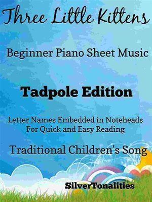 cover image of Three Little Kittens Beginner Piano Sheet Music Tadpole Edition