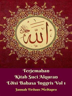 cover image of Terjemahan Kitab Suci Alquran Edisi Bahasa Inggris Vol 1