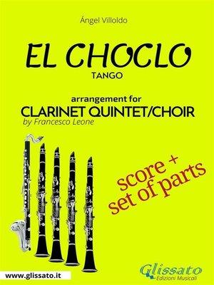 cover image of El Choclo--Clarinet quintet/choir score & parts