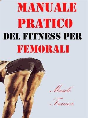 cover image of Manuale Pratico del Fitness per Femorali