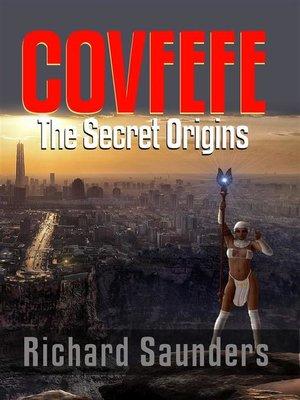 cover image of Covfefe--The Secret Origins