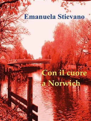 cover image of Con il cuore a Norwich