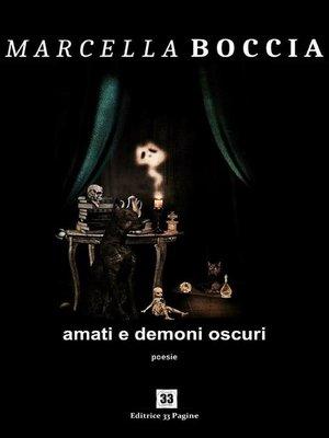cover image of Amati e Demoni Oscuri
