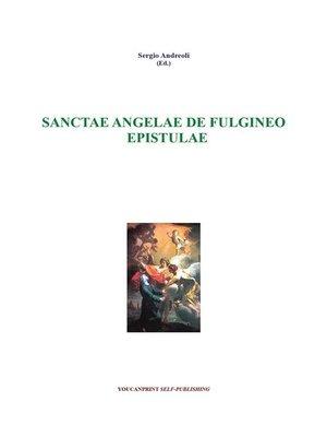 cover image of Sanctae Angelae de Fulgineo--Epistulae