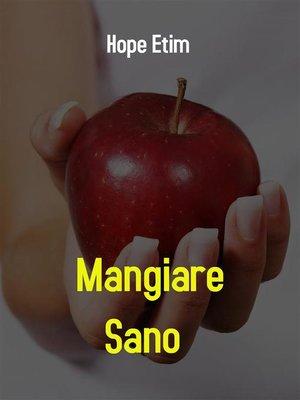 cover image of Mangiare Sano