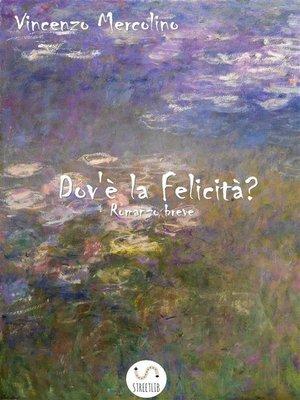 cover image of Dove è la felicità?