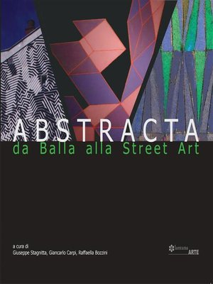 cover image of Abstracta. Da Balla alla Street Art