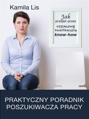 cover image of Jak przejść rozmowę kwalifikacyjną know-how