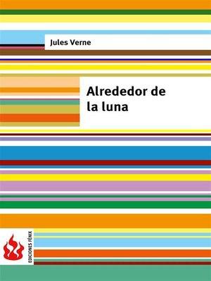 cover image of Alrededor de la luna (low cost). Edición limitada