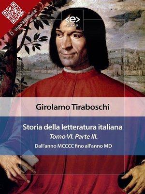 cover image of Storia della letteratura italiana del cav. Abate Girolamo Tiraboschi – Tomo 6. – Parte 3