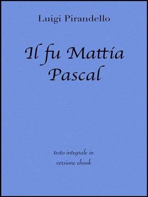 cover image of Il fu Mattia Pascal di Luigi Pirandello in ebook
