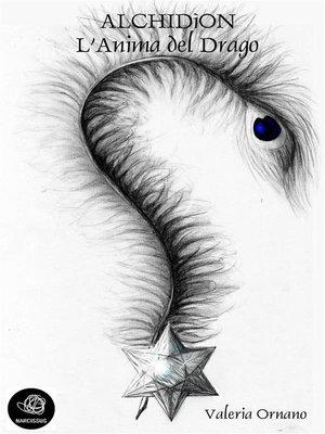 cover image of Alchidìon--L'Anima del Drago (fantasy)