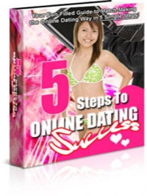 cover image of 5 Steps to Online Dating Success