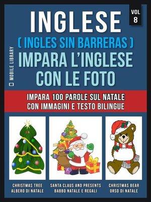cover image of Inglese ( Ingles Sin Barreras ) Impara L'Inglese Con Le Foto (Vol 8)