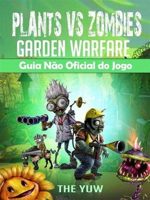 cover image of Plants Vs Zombies Garden Warfare Guia Não Oficial Do Jogo