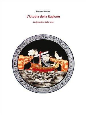 cover image of L'Utopia della Ragione