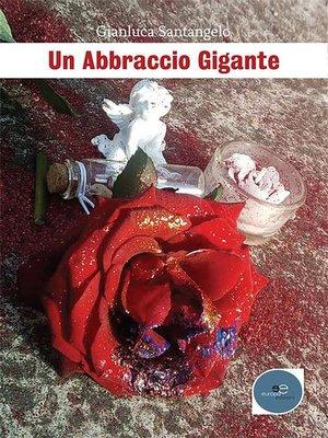 cover image of Un Abbraccio Gigante
