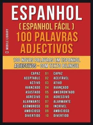 cover image of Espanhol ( Espanhol Fácil ) 100 Palavras--Adjectivos