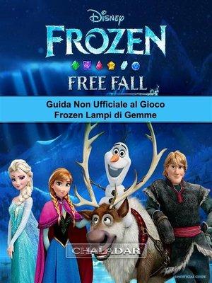 cover image of Guida Non Ufficiale Al Gioco Frozen Lampi Di Gemme