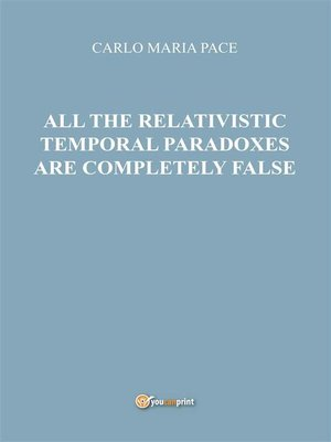 cover image of All the relativistic temporal paradoxes are completely false