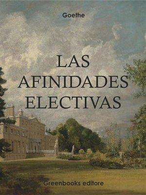 cover image of Las afinidades electivas