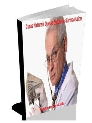 cover image of Curas Naturais Que As Indústrias Farmacêuticas