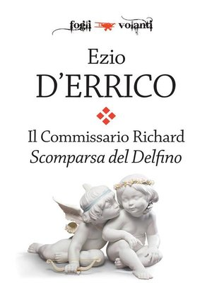 cover image of Il commissario Richard. Scomparsa del Delfino