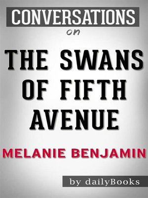cover image of The Swans of Fifth Avenue--A Novel by Melanie Benjamin