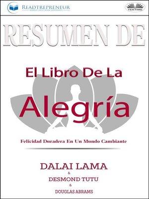 cover image of Resumen De El Libro De La Alegría--Felicidad Duradera En Un Mundo Cambiante