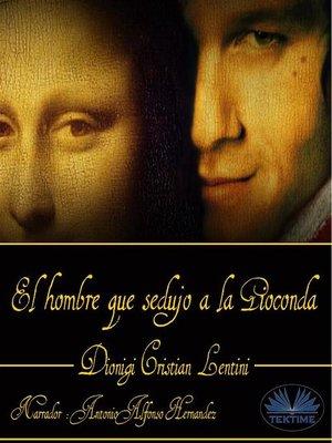 cover image of El Hombre Que Sedujo a La Gioconda