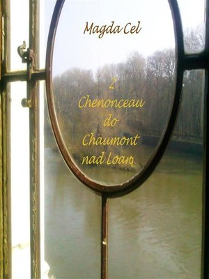 cover image of Z Chenonceau do Chaumont nad Loarą
